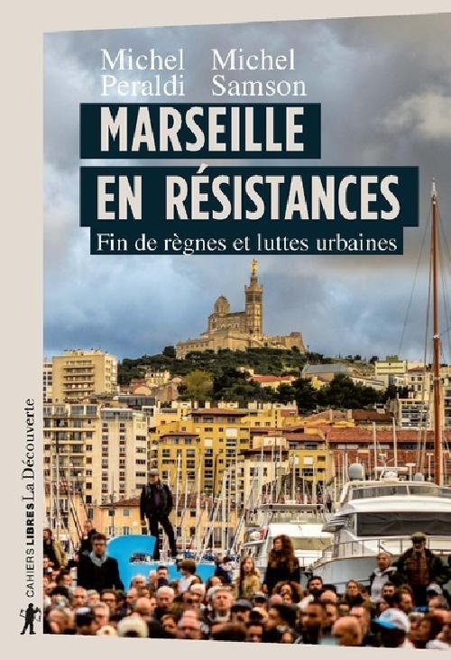 Marseille en résistances - Fin de règnes et luttes urbaines
