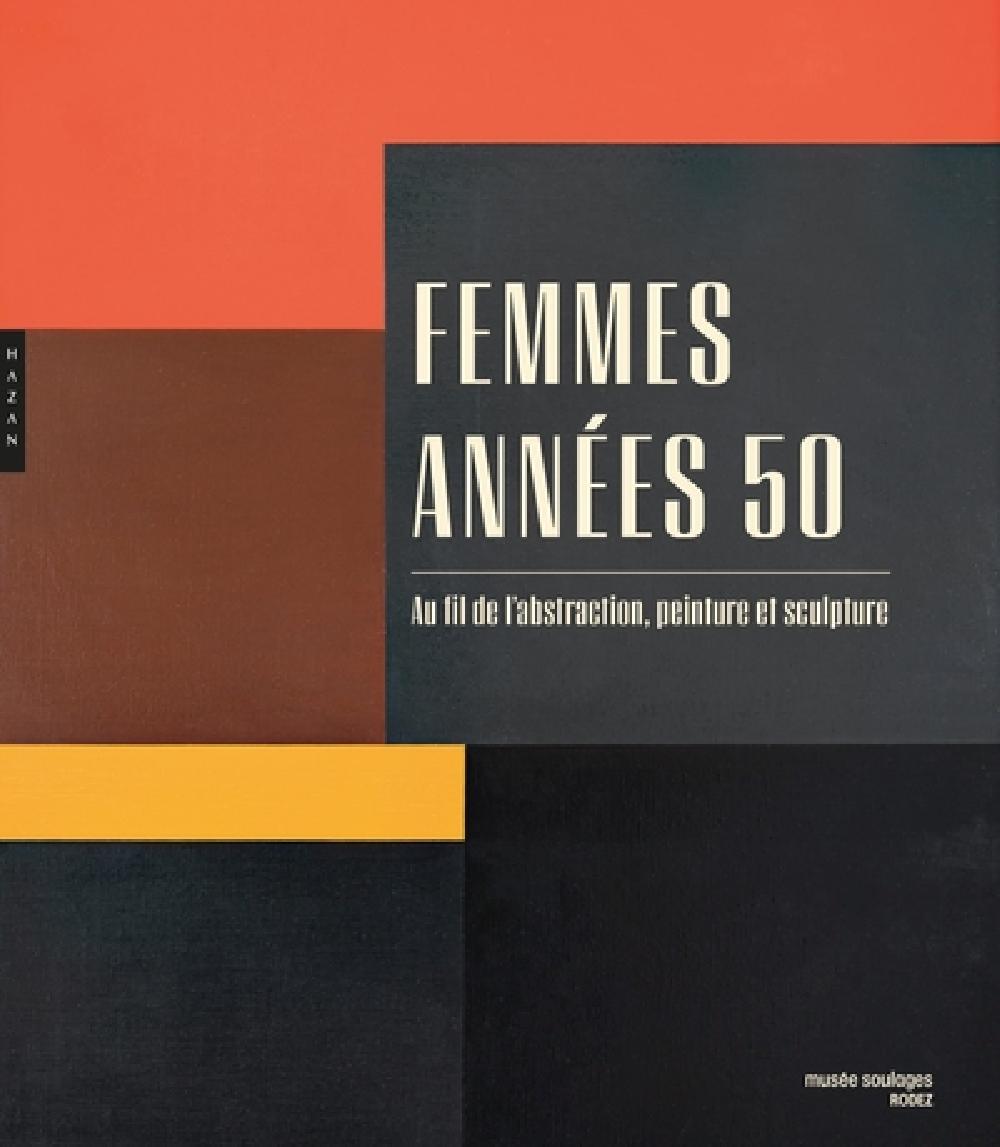 Femmes années 50 - Au fil de l'abstraction, peinture et sculpture