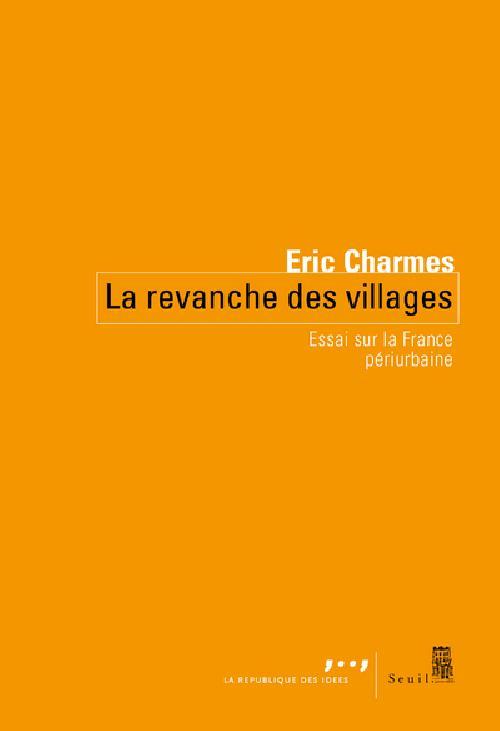 La revanche des villages - Essai sur la France périurbaine