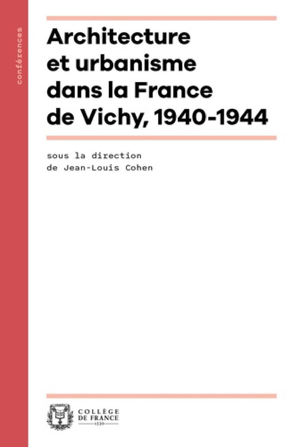Architecture et urbanisme dans la France de Vichy, 1940-1944