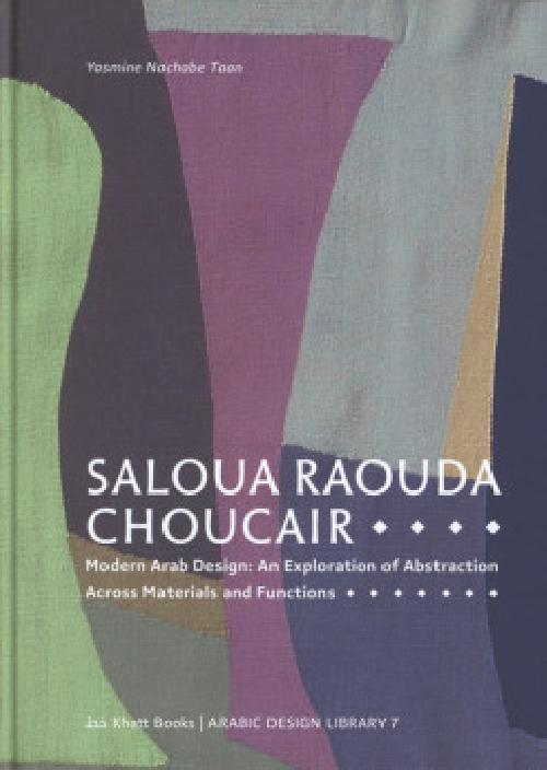 Saloua Raouda Choucair - Modern Arab Design