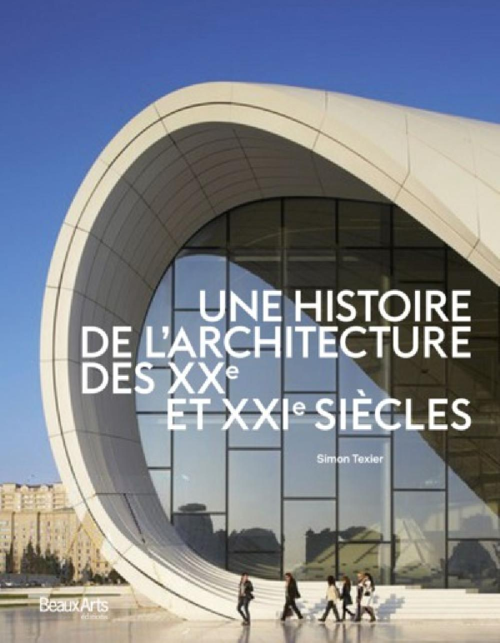 Une histoire de l'architecture des XXe et XXIe siècles