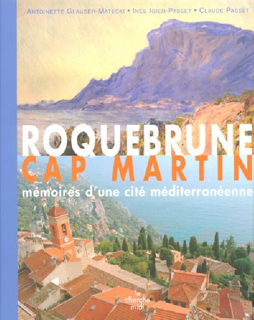 Roquebrune Cap Martin - Mémoires d'une cité méditerranéenne