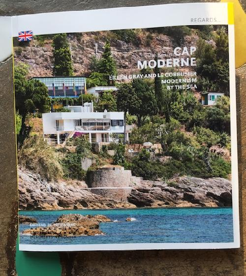Cap Moderne - Eileen Gray and Le Corbusier. Modernism by the sea