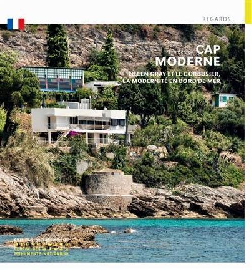 Cap Moderne - Eileen Gray et Le Corbusier, la modernité en bord de mer