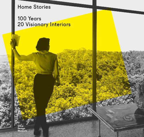Home stories 100 years 20 visionary interiors