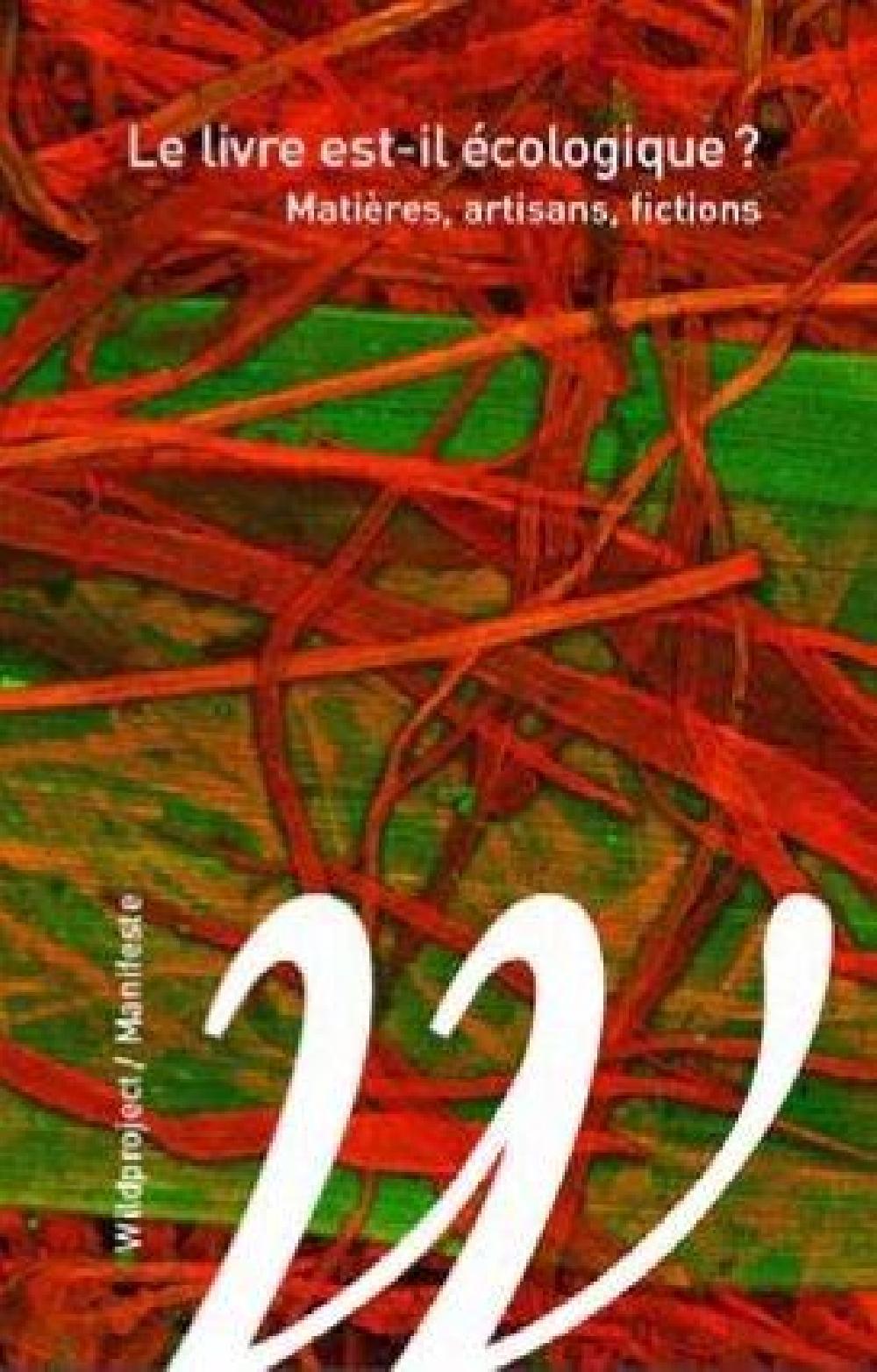 Le livre est-il écologique ? - Matières, artisans, fictions