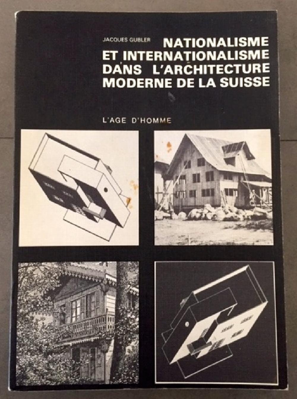 Nationalisme et internationalisme dans l'architecture moderne de la Suisse