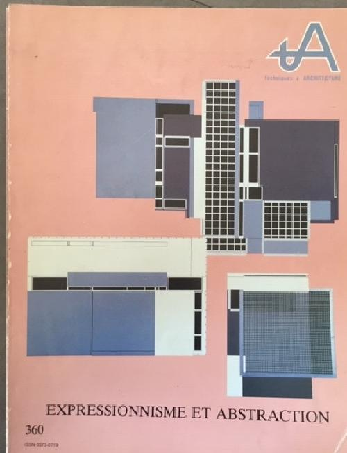 Techniques & Architecture n°360 - Expressionnisme et abstraction