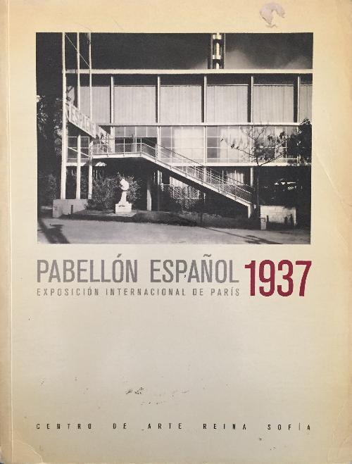 PABELLON ESPAÑOL 1937 - EXPOSICION INTERNACIONAL DE PARIS