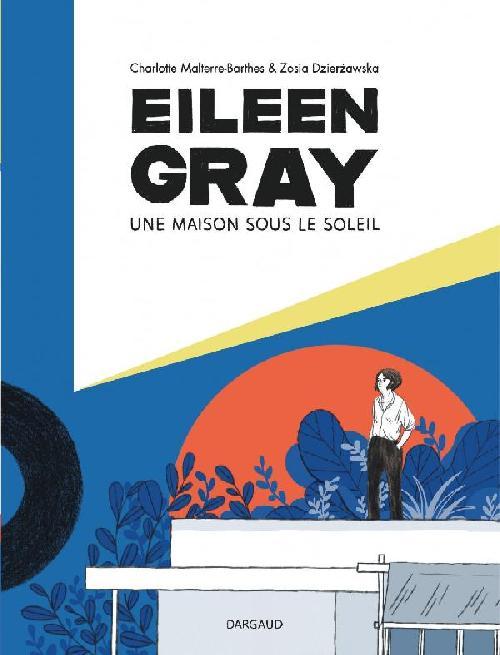 Eileen Gray - Une maison sous le soleil