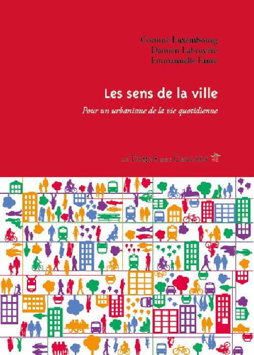 Les sens de la ville - Pour un urbanisme de la vie quotidienne