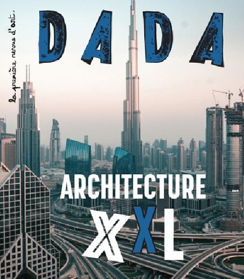 Dada N° 246 - Monumental ! l'archi XXL