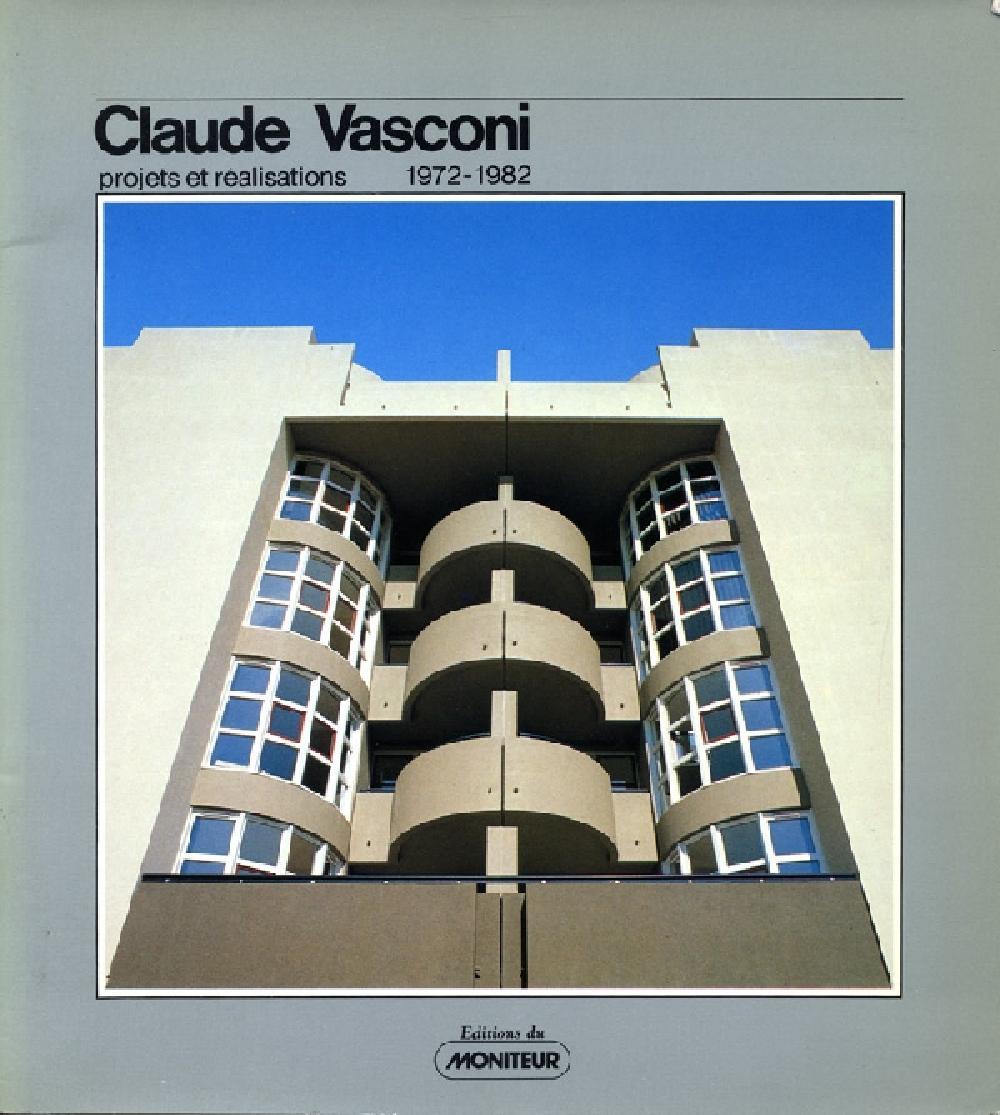 Claude Vasconi. Projets et réalisations 1972-1982