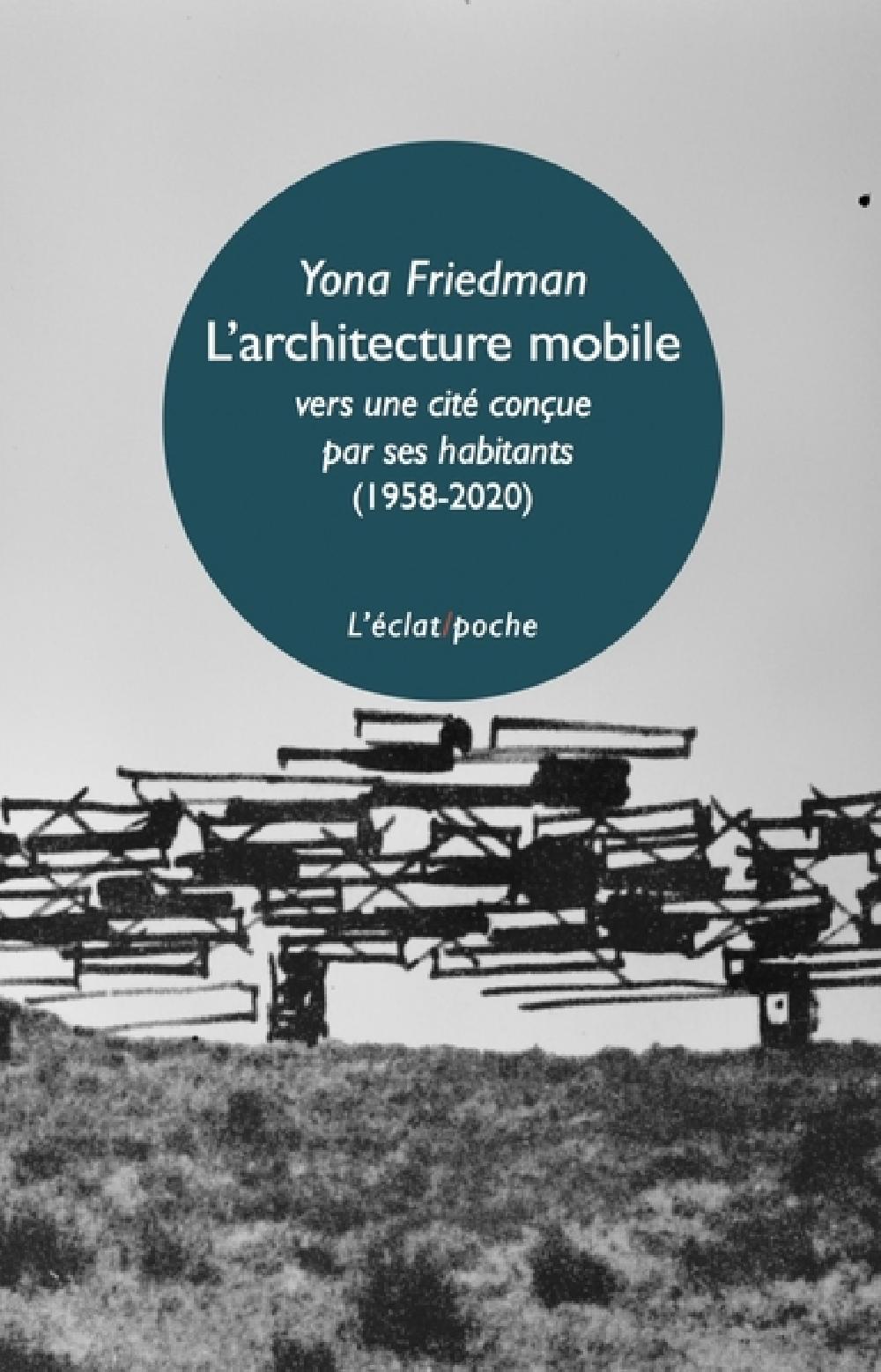 L'architecture mobile (1958-2020) - Vers une cité conçue par ses habitants eux-mêmes