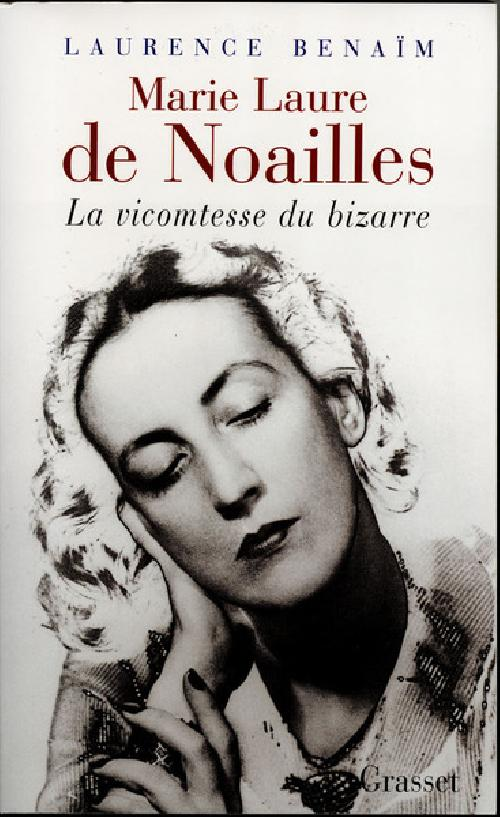 Marie Laure de Noailles. La vicomtesse du bizarre