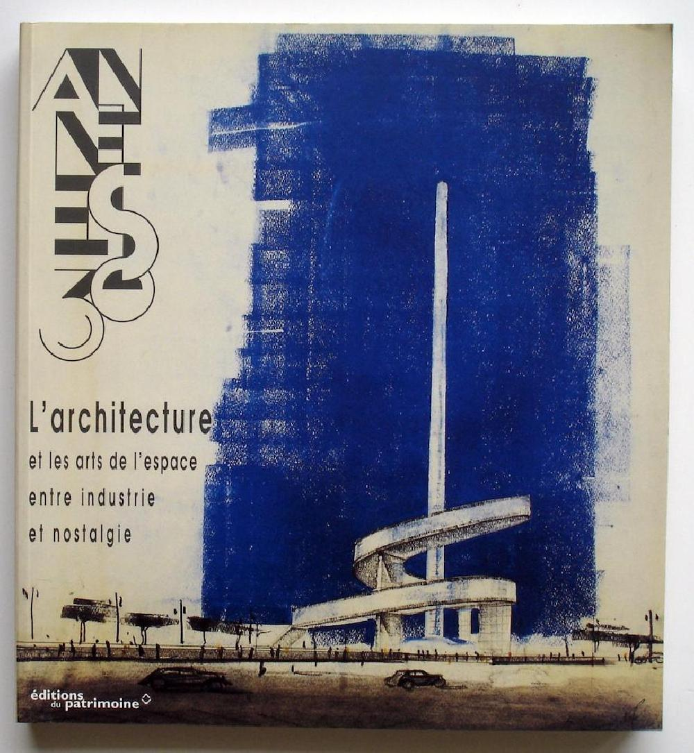 Les années 1930. L'architecture et les arts de l'espace entre industrie et nostalgie