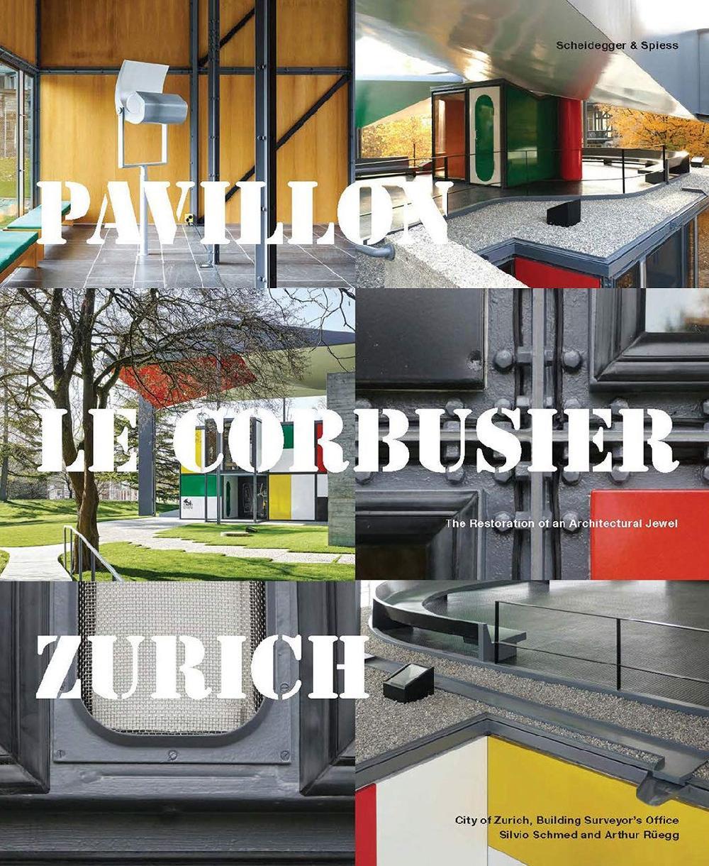 Pavillon Le Corbusier Zürich - The Restoration of an Architecture Jewel