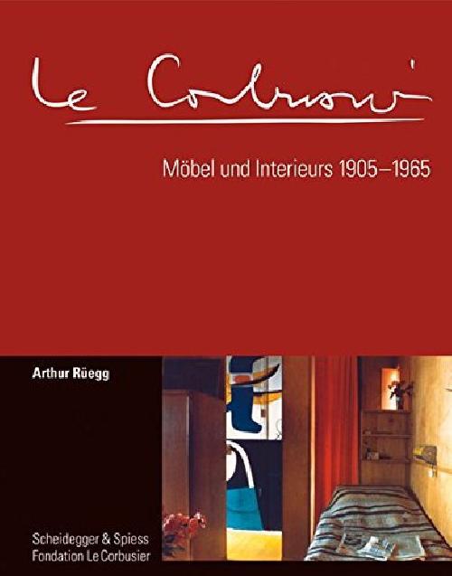 LE CORBUSIER MOBEL UND INTERIEURS 1905-1965
