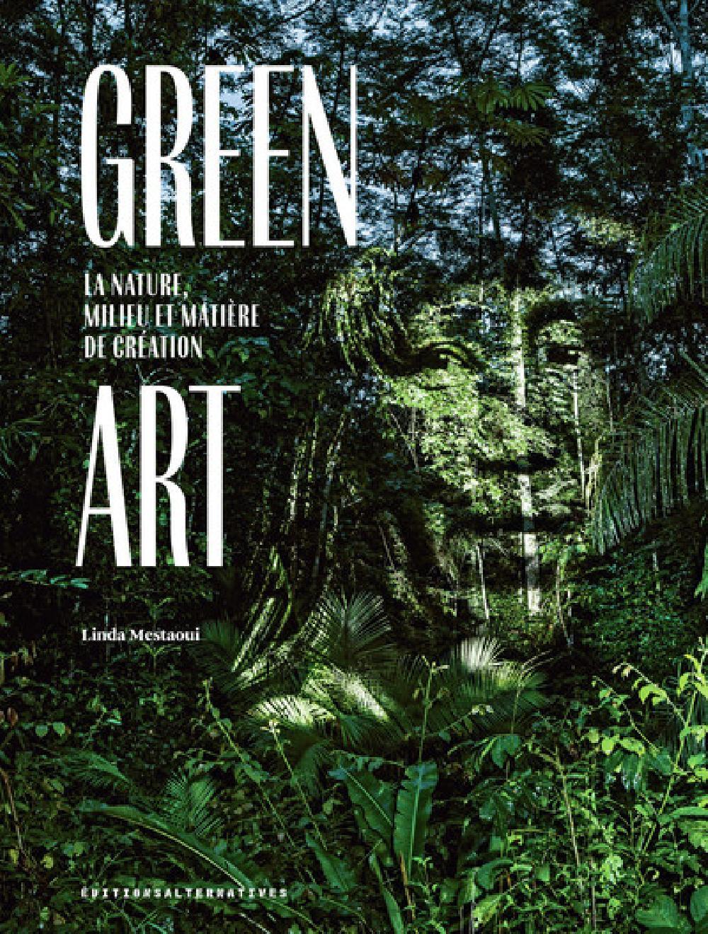 Green Art - La nature, milieu et matière de création