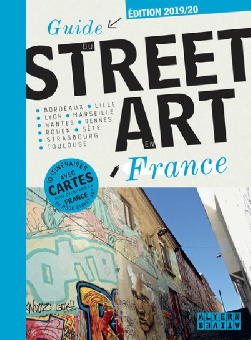 Guide du Street Art en France - Edition 2019-2020