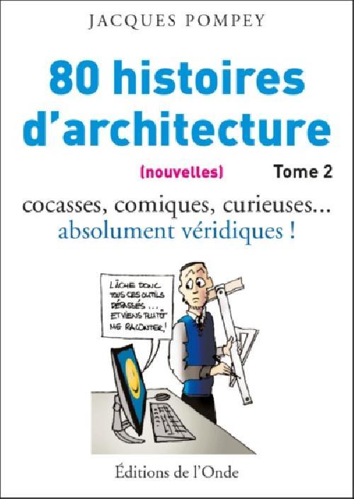 80 (nouvelles) histoires d'architecture - Avec celle de l'histoire de l'Ecole des beaux-arts en 1950
