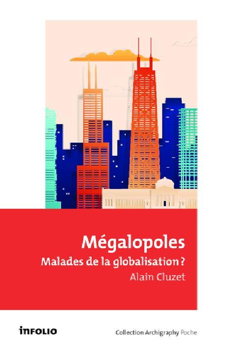 Mégalopoles - Malades de la globalisation ?