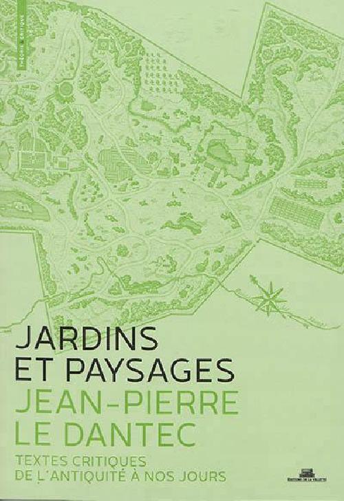 Jardins et paysages, une anthologie - Textes critiques de l'antiquité à nos jours