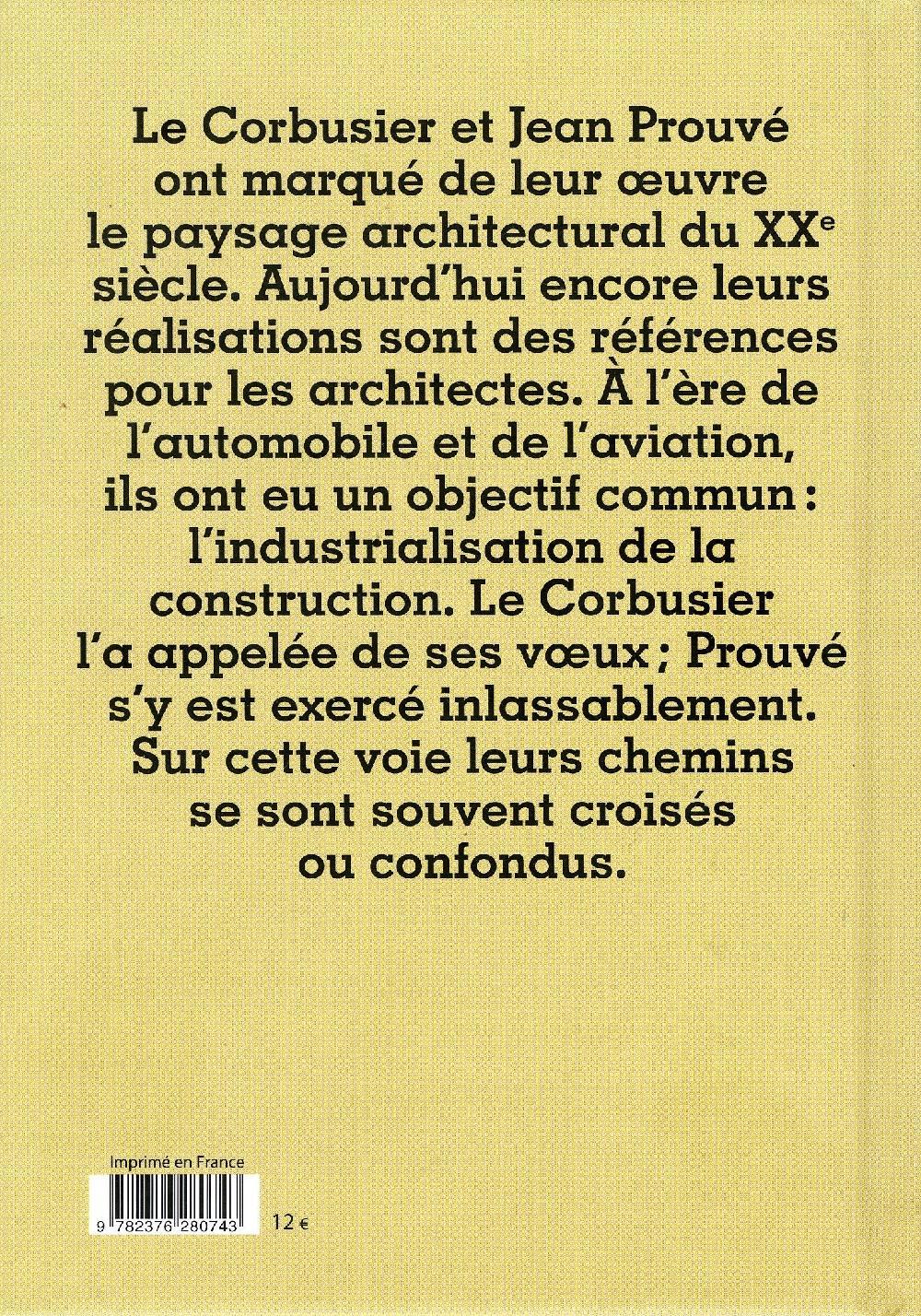 Le Corbusier / Jean Prouvé : Proches à distance
