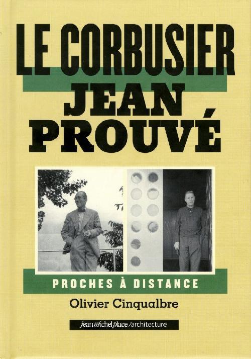 Le Corbusier / Jean Prouvé Proches à distance