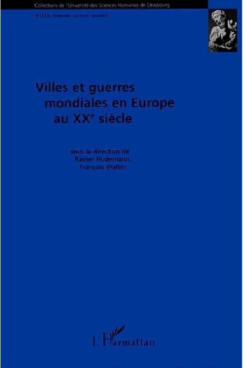 Villes et guerres mondiales en Europe au XXe siècle