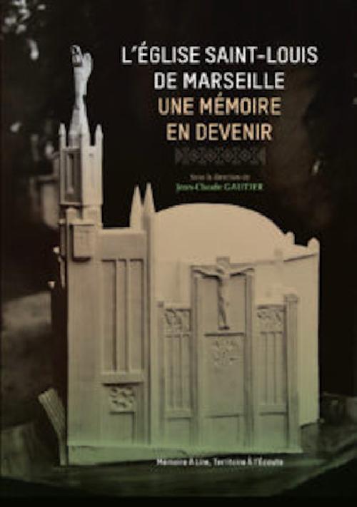 L'Église Saint-Louis de Marseille - Une Mémoire en devenir