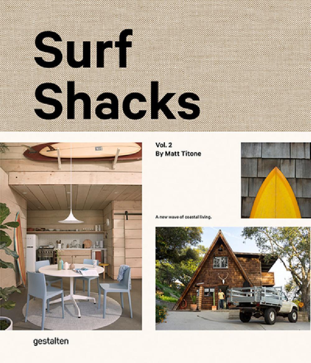 Surf Shacks - Volume 2, The new wave of coastal living