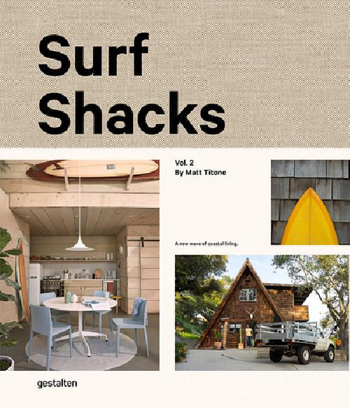 Surf Shacks - Volume 2, The new wave of coastal living
