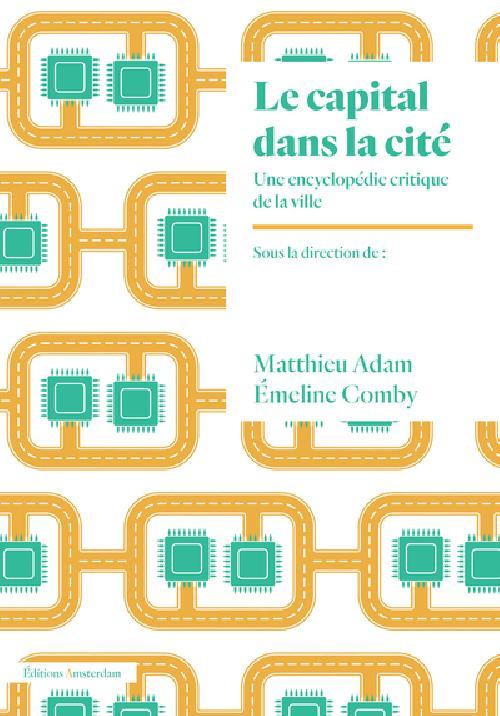 Le capital dans la cité - Une encyclopédie critique de la ville