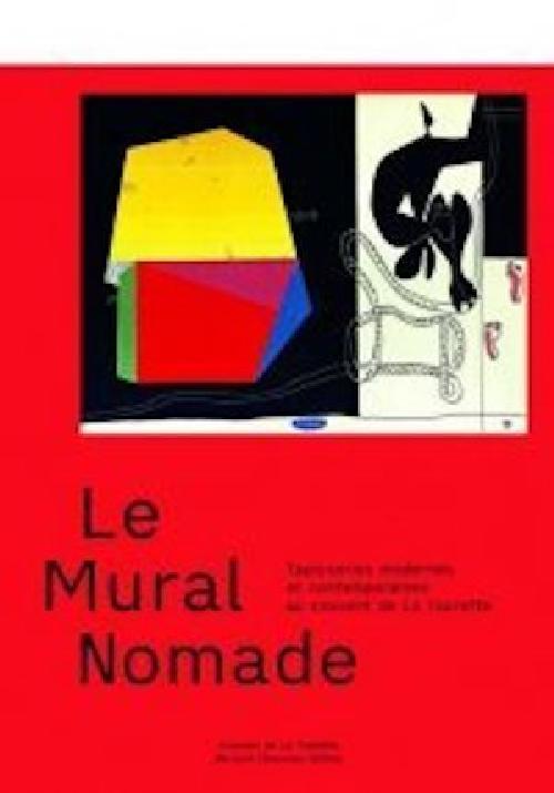 Le Mural Nomade - Tapisseries modernes et contemporaines au couvent de La Tourette