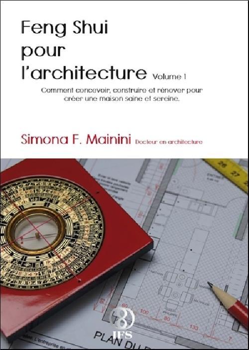 Feng Shui pour l'architecture - Volume 1