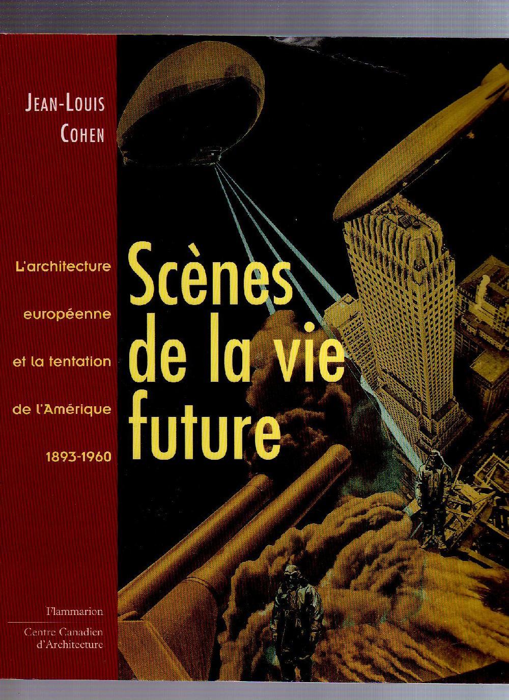 Scènes de la vie future.  L'architecture européenne et la tentation de l' Amérique 1893-1960
