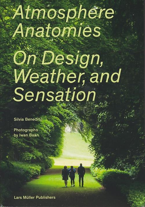 Atmosphere Anatomies - On Design Weather and Sensation