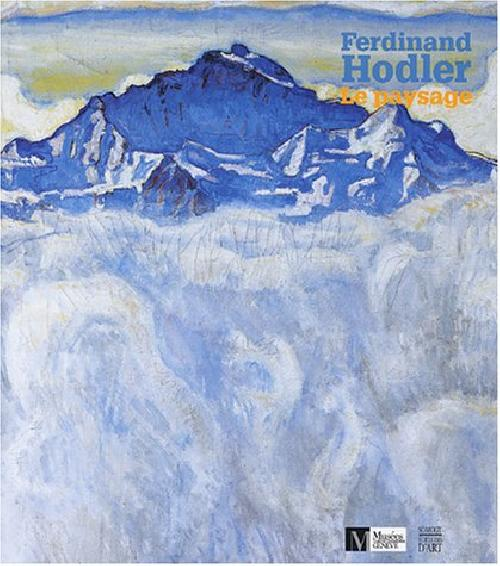 Ferdinand Hodler. Le paysage