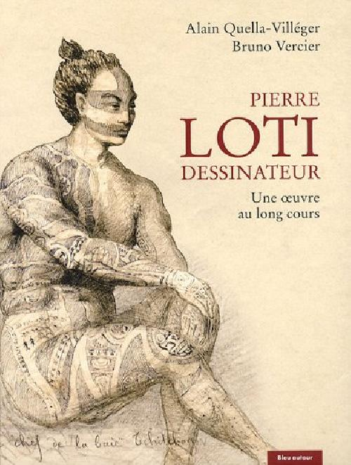 Pierre Loti dessinateur. Une oeuvre au long cours