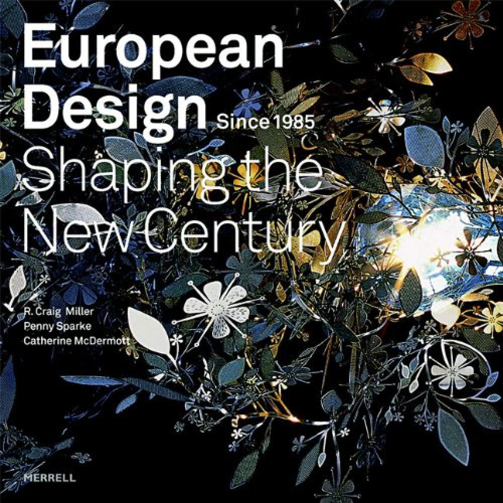 European Design Since 1985: Shaping the New Century