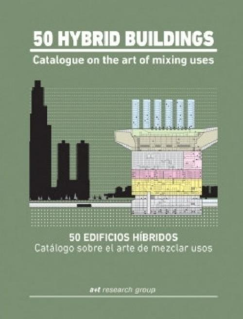 50 Hybrid Buildings. Catalogue on the Art of Mixing Uses