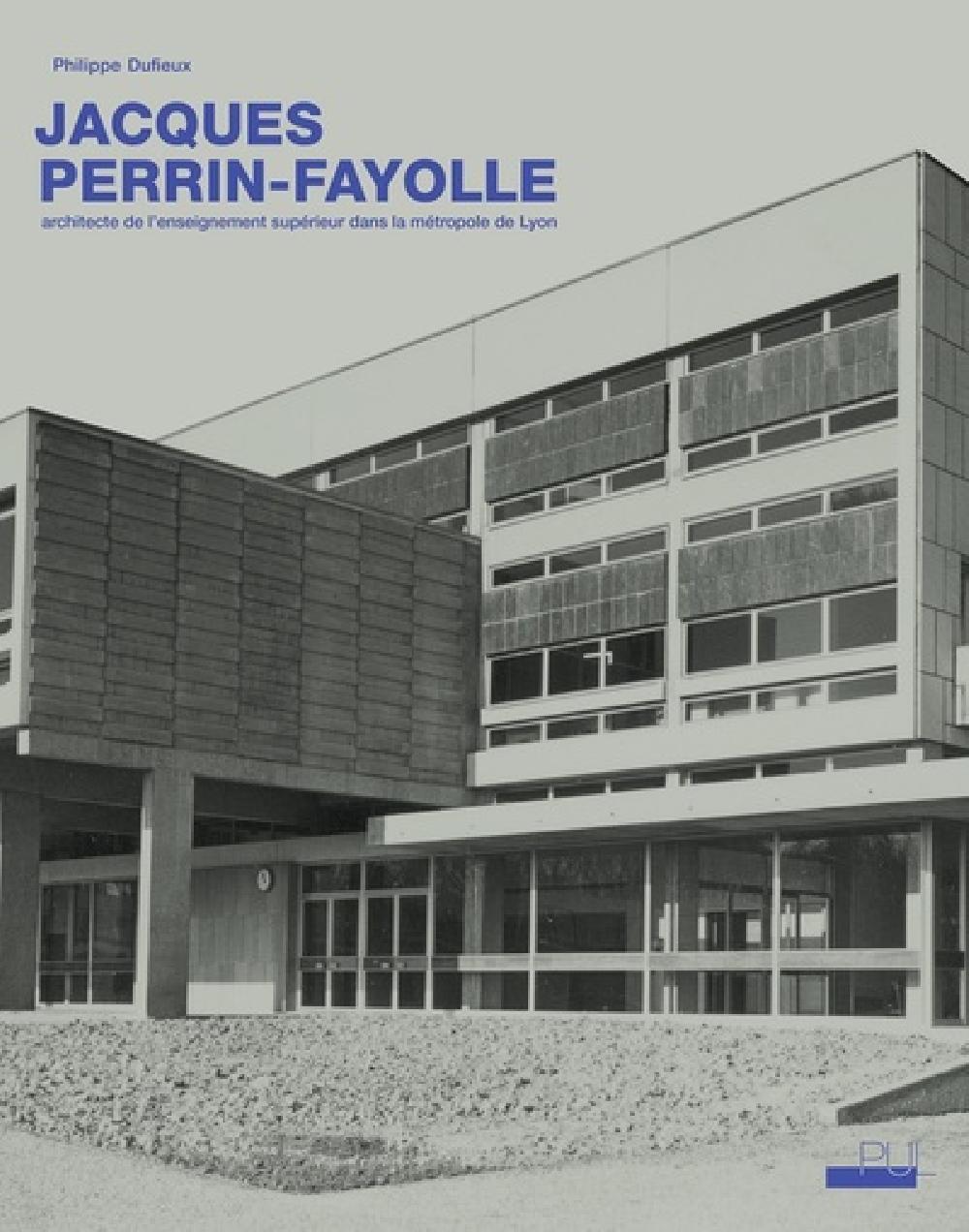 Jacques Perrin-Fayolle, architecte de l'enseignement supérieur dans la métropole de Lyon