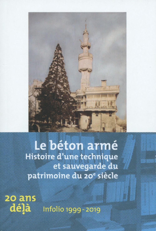 Le béton armé - Histoire d'une technique et sauvegarde du patrimoine du 20e siècle