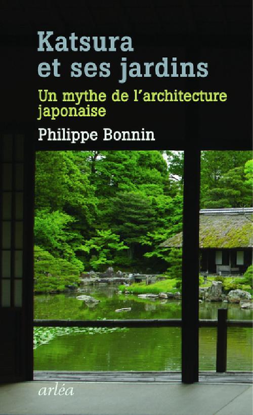 Katsura et ses jardins - Un mythe de l'architecture japonaise