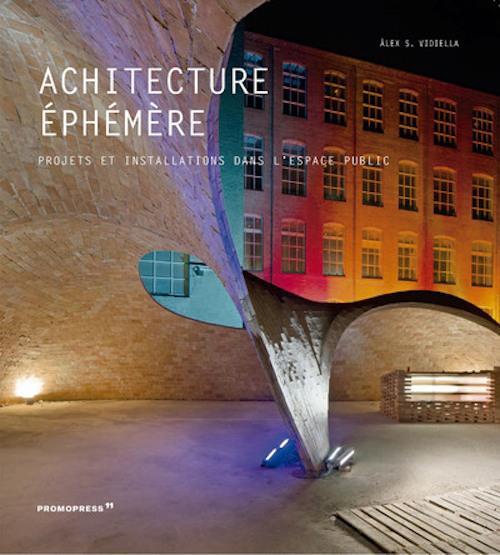 Architecture éphémère - 100 projets 1 000 idées