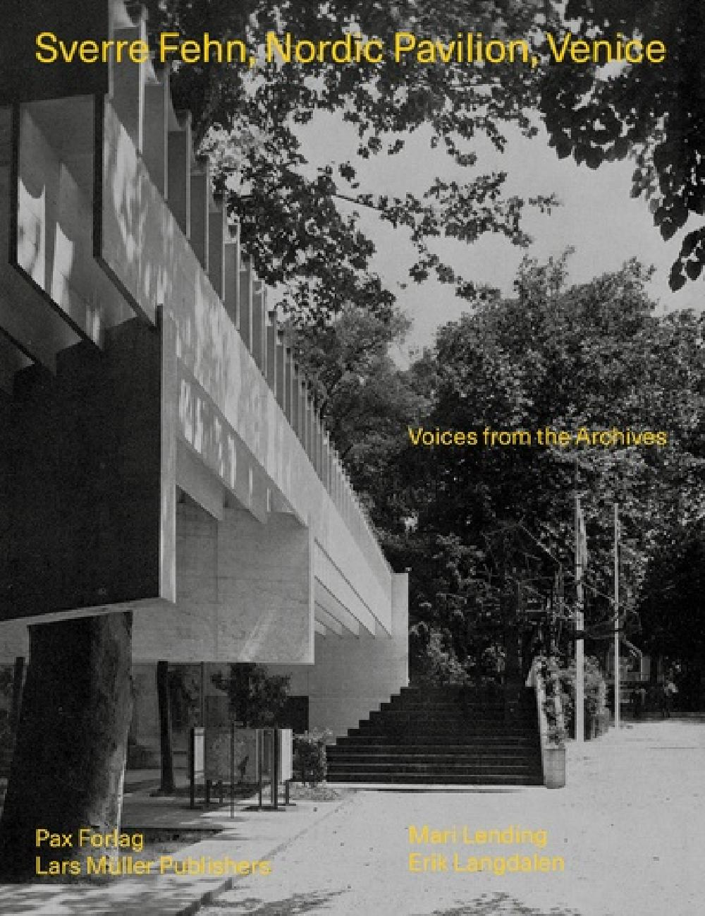 Sverre Fehn: Nordic Pavilion, Venice - Voices from the Archives