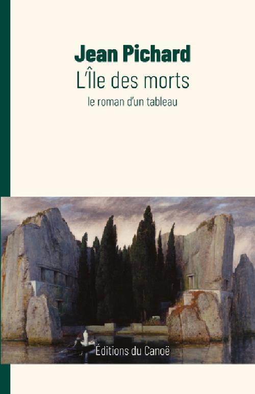 L'île des morts - Le roman d'un tableau