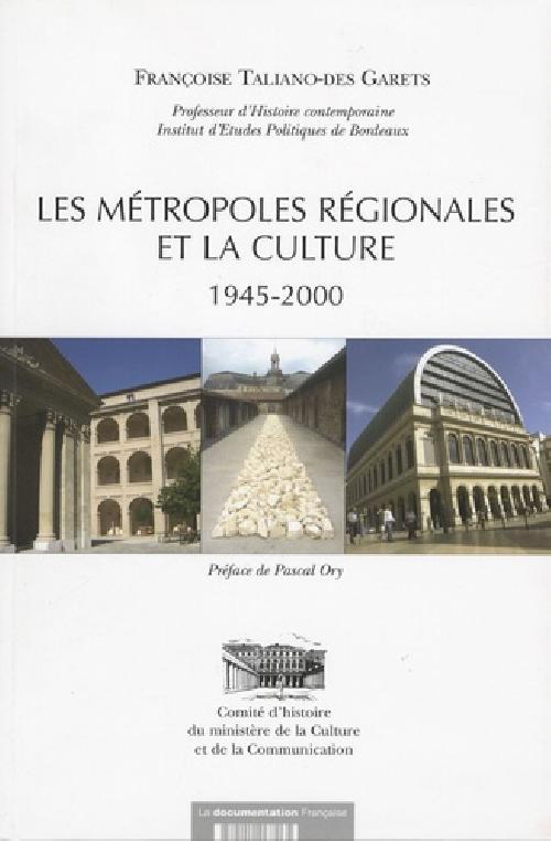 Les métropoles régionales et la culture: 1945-2000